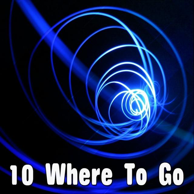 10 Where To Go