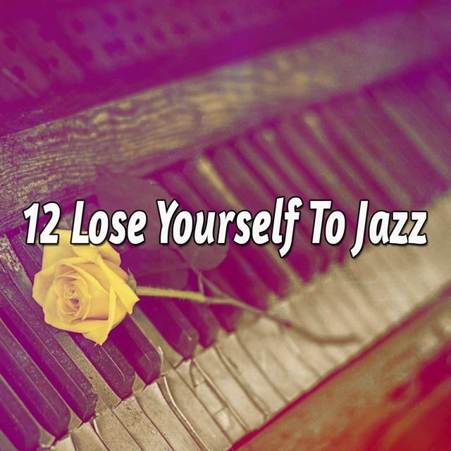 12 Lose Yourself To Jazz