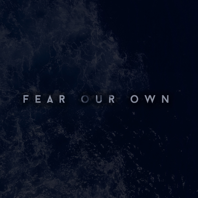Fear Our Own