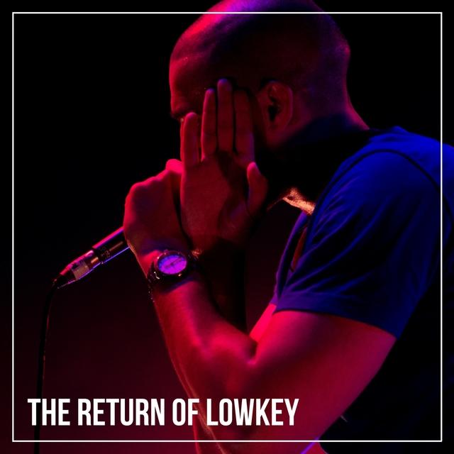The Return of Lowkey