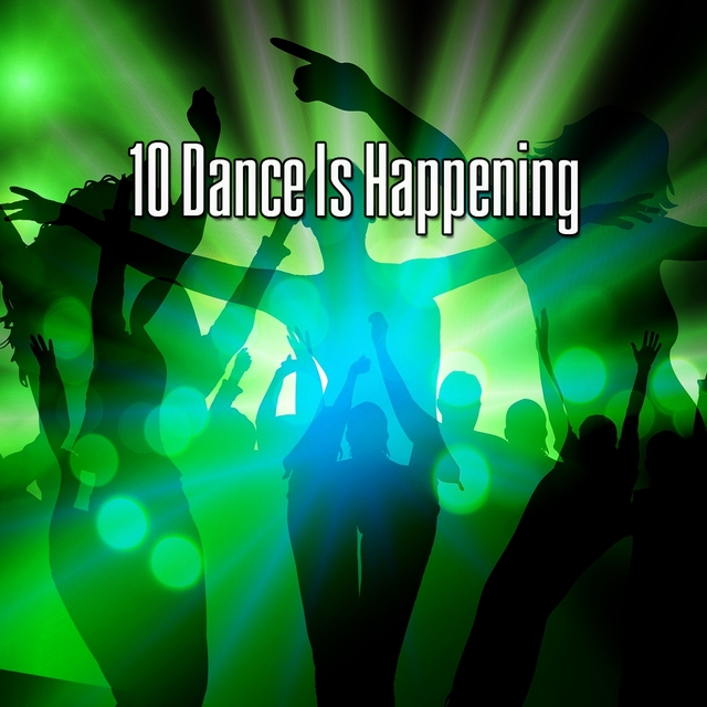 10 Dance Is Happening