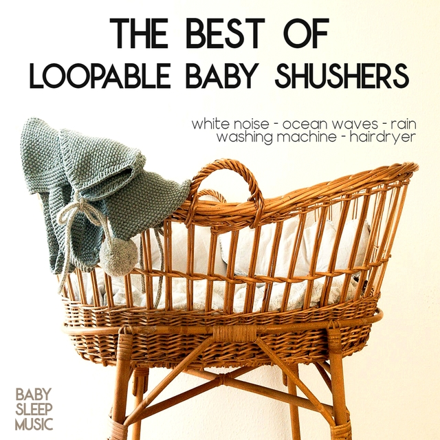 The Best Of Loopable Baby Shushers