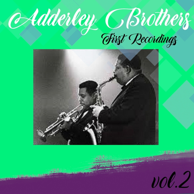 Adderley Brothers / First Recordings, Vol. 2