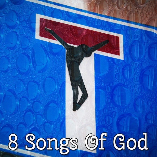 8 Songs Of God