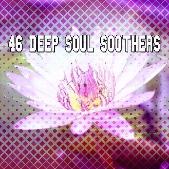 46 Deep Soul Soothers