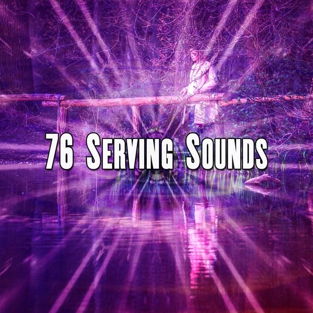 76 Serving Sounds