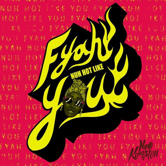 Fyah Nuh Hot Like You