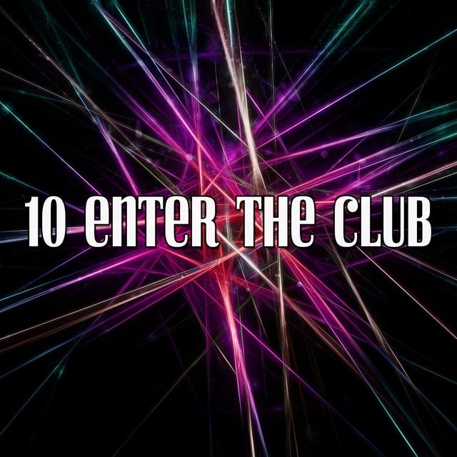 10 Enter The Club