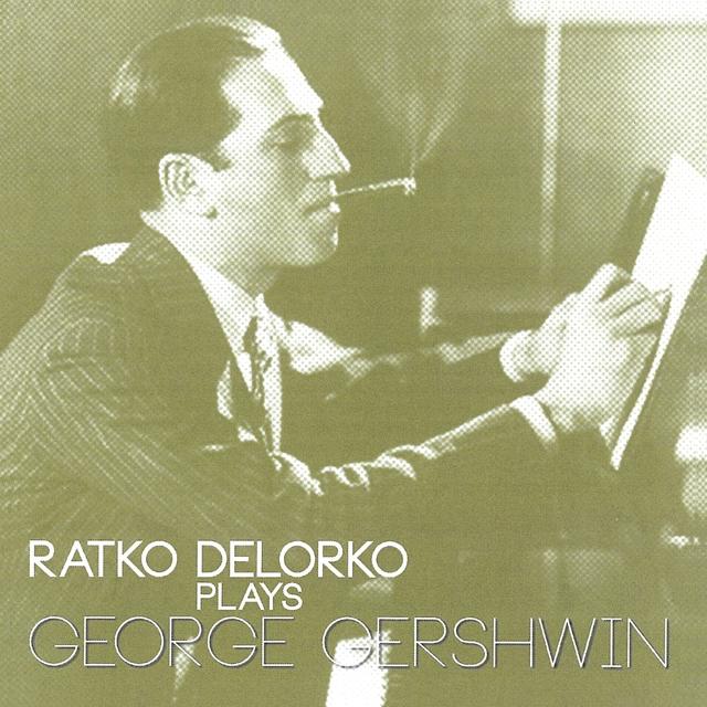 Ratko Delorko Plays George Gershwin