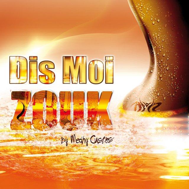 Couverture de Dis moi zouk by Medhy Custos