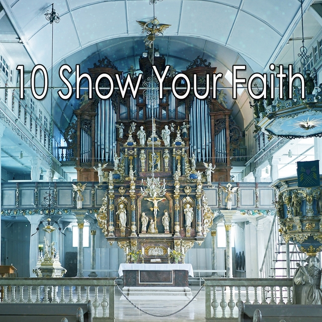 10 Show Your Faith