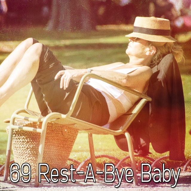 69 Rest a Bye Baby