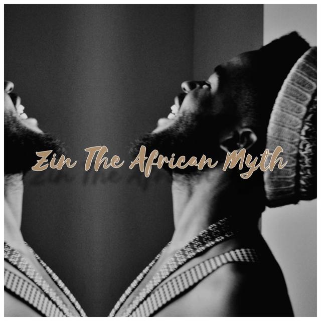 Zin the African Myth