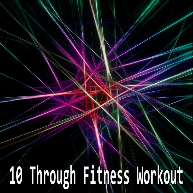 10 Through Fitness Workout