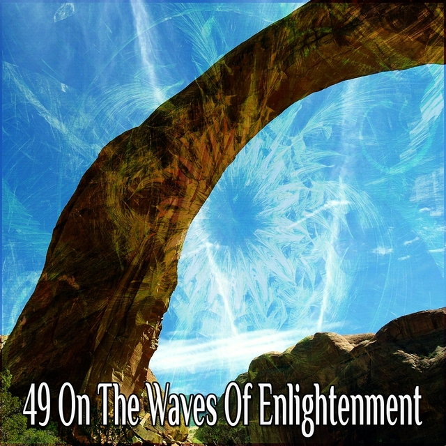 49 On the Waves of Enlightenment