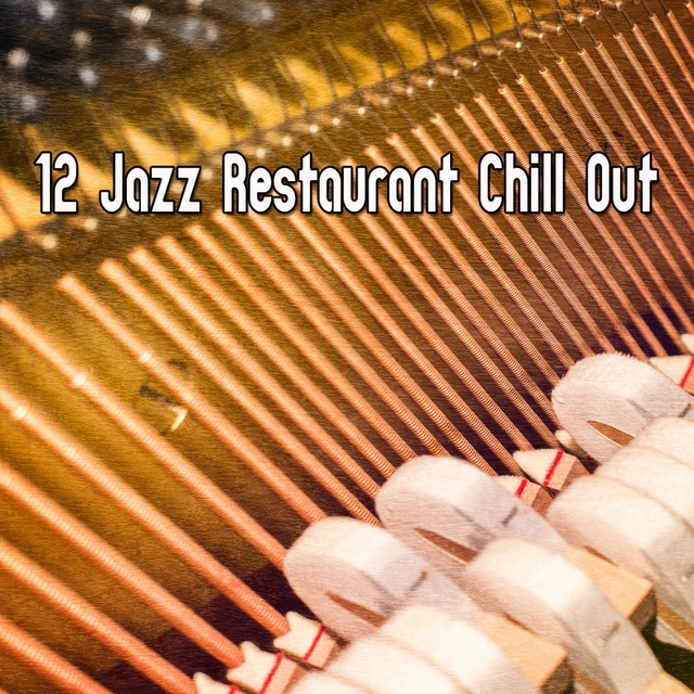 12 Jazz Restaurant Chill Out
