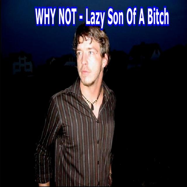 Couverture de Lazy Son of a Bitch