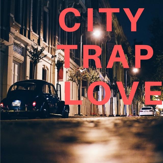 CITY TRAP LOVE