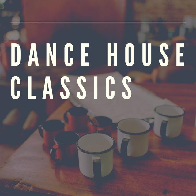 DANCE HOUSE CLASSICS