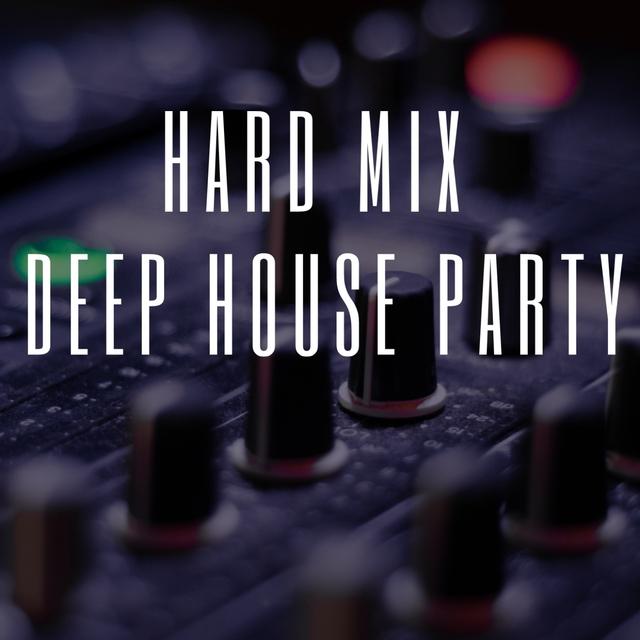 HARD MIX DEEP HOUSE PARTY