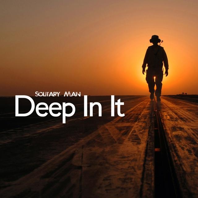 Deep in It