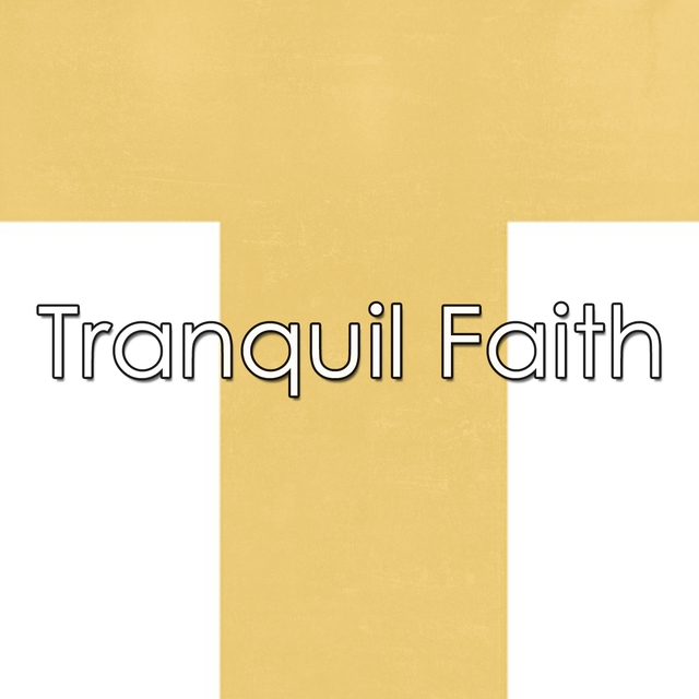 Tranquil Faith