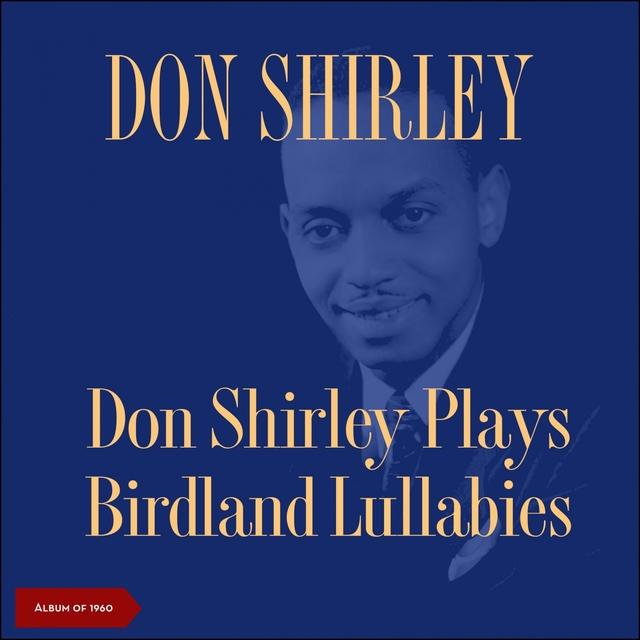Don Shirley Plays Birdland Lullabies