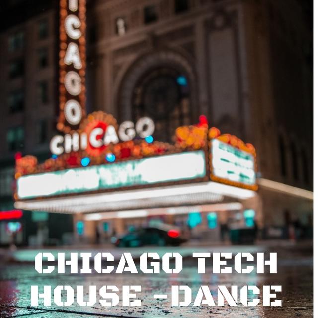 CHICAGO TECH HOUSE DANCE