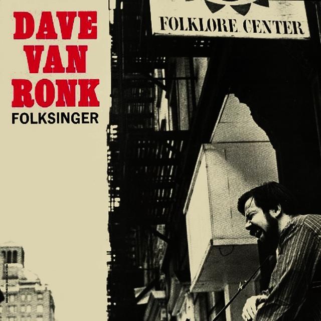 Dave Van Ronk, Folksinger