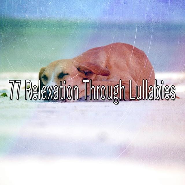 77 Relaxation Through Lullabies