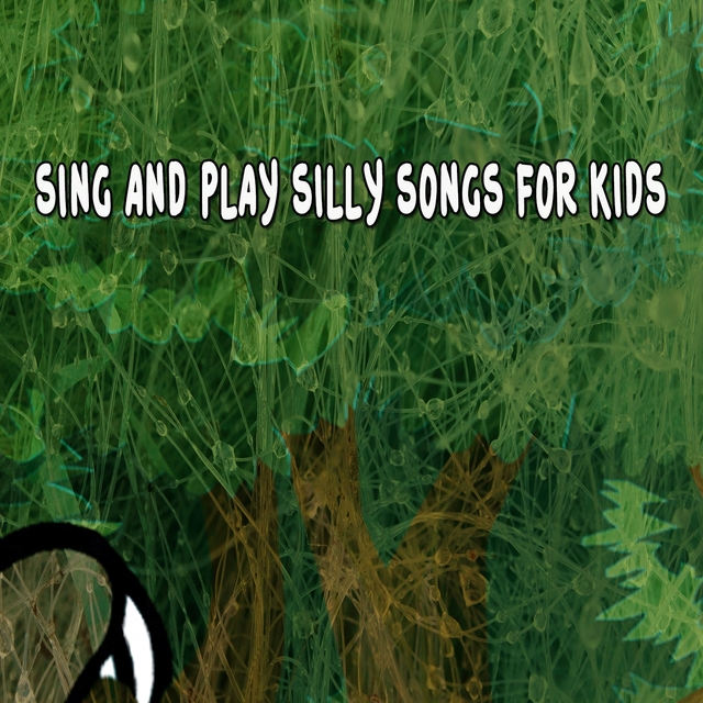 Sing and Play Silly Songs for Kids