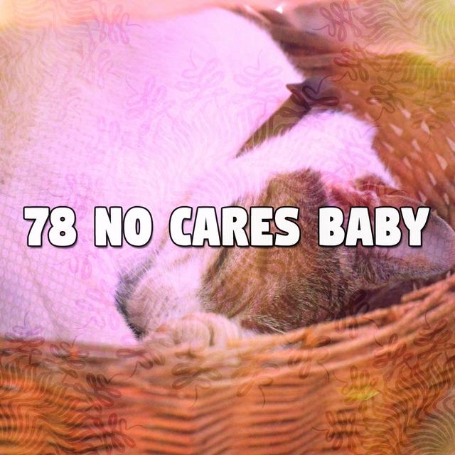 78 No Cares Baby