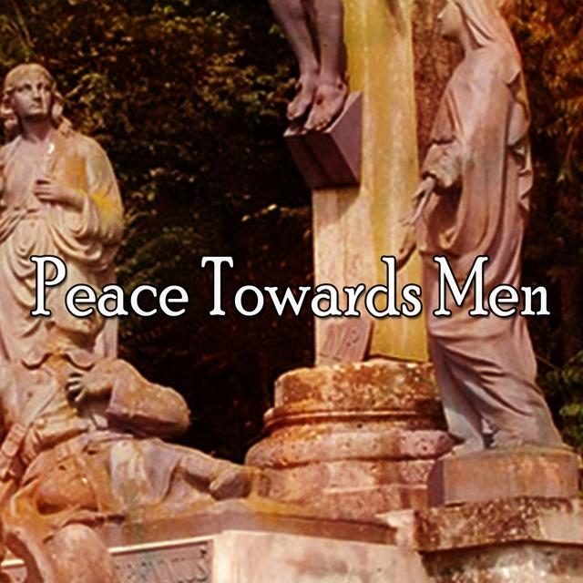 Peace Towards Men