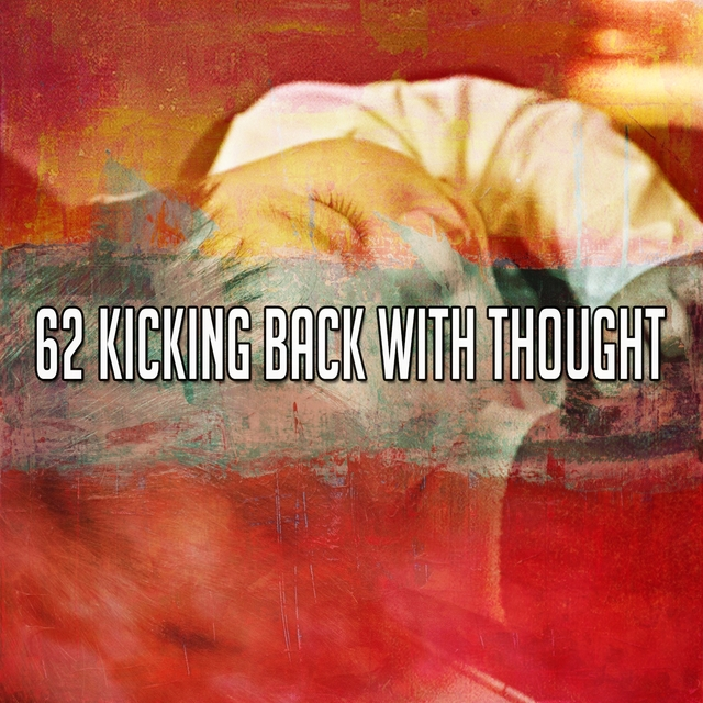 62 Kicking Back with Thought