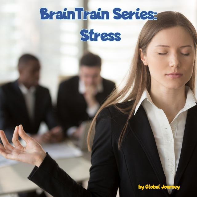 Braintrain Series: Stress