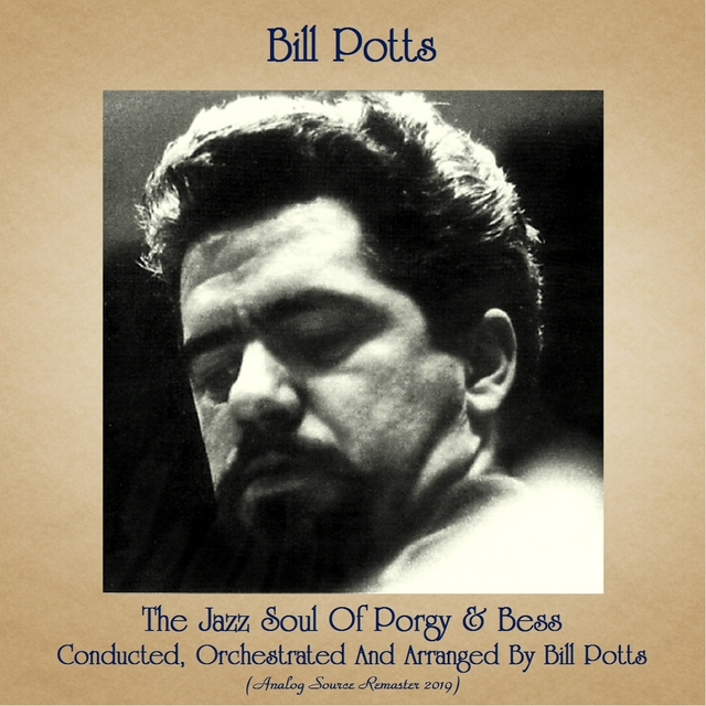 The Jazz Soul Of Porgy & Bess Conducted, Orchestrated And Arranged By Bill Potts