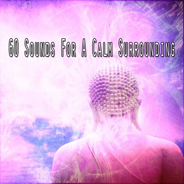 60 Sounds for a Calm Surrounding