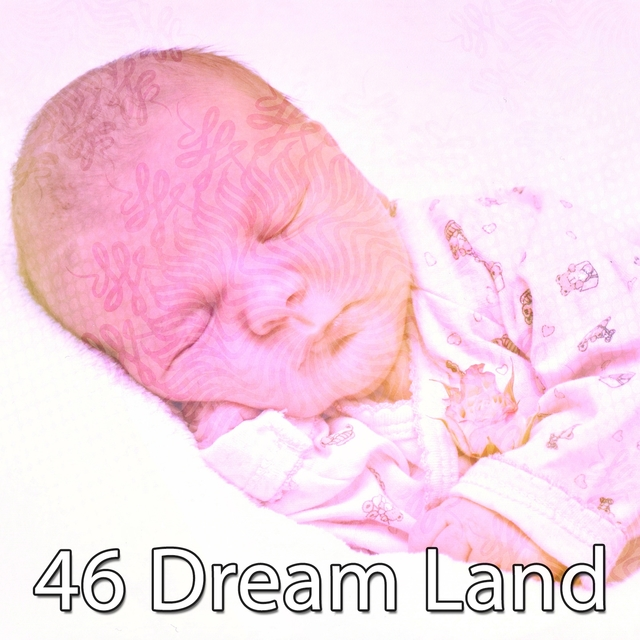 46 Dream Land