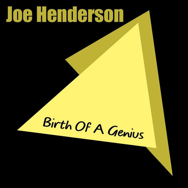 Joe Henderson: Birth Of A Genius