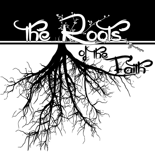 The Roots of the Faith