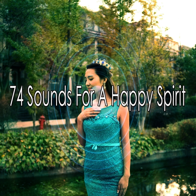 74 Sounds for a Happy Spirit