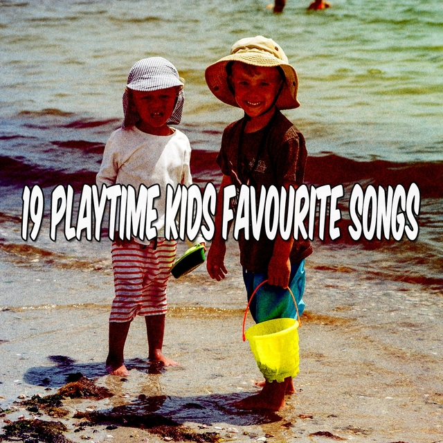 19 Playtime Kids Favourite Songs