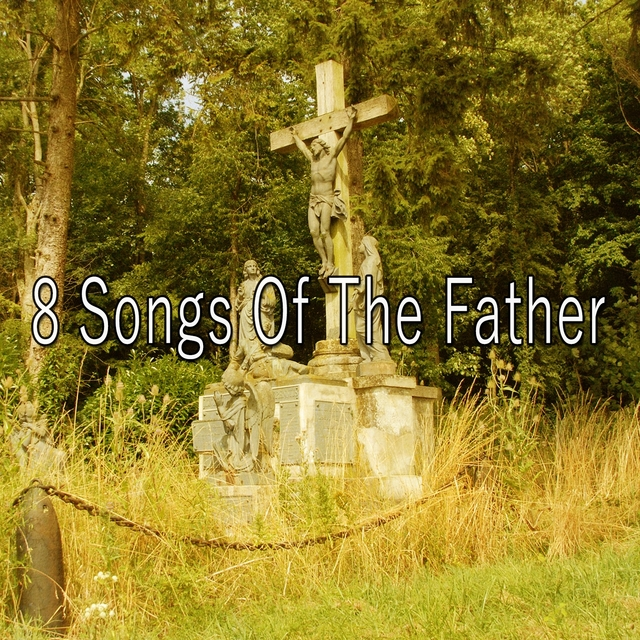8 Songs of the Father