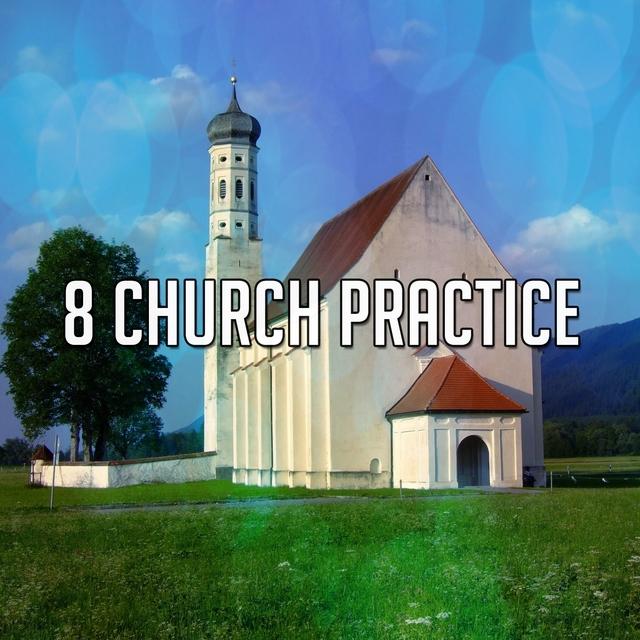 8 Church Practice