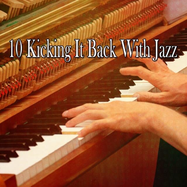 10 Kicking It Back with Jazz