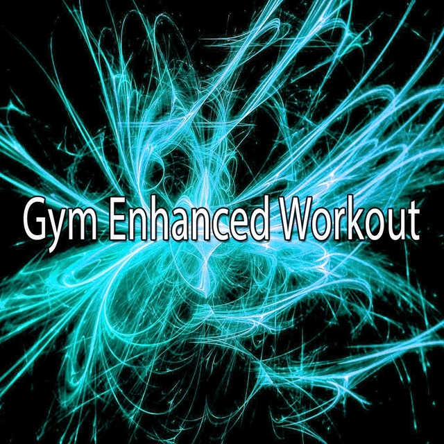 Gym Enhanced Workout