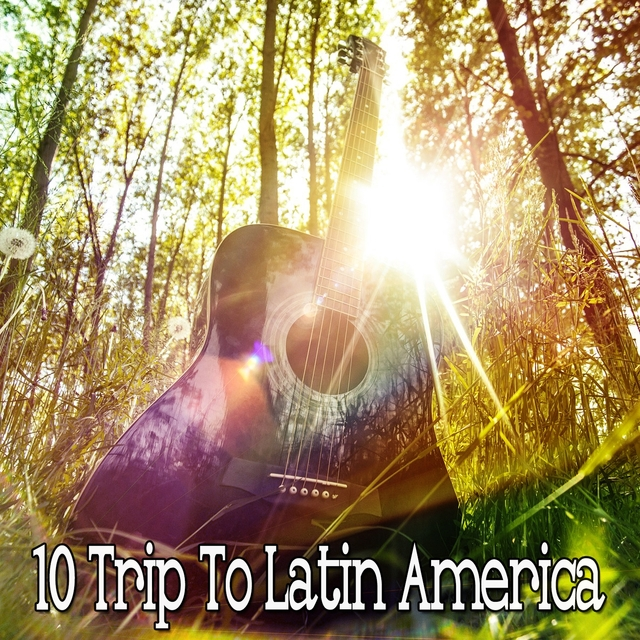 10 Trip to Latin America