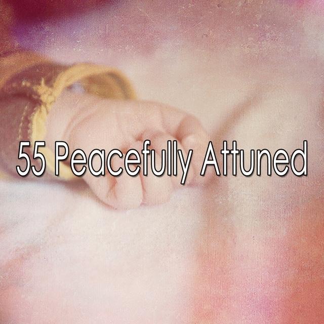 55 Peacefully Attuned