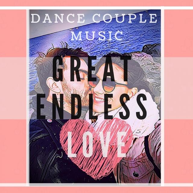Couverture de DANCE COUPLE MUSIC GREAT ENDLESS LOVE