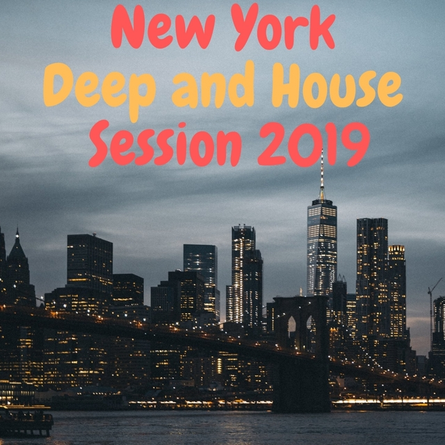 Couverture de NEW YORK DEEP AND HOUSE SESSION 2019